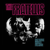 Half Drunk Under a Full Moon by The Fratellis