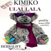 Ulaulala de Kimiko
