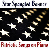 Star Spangled Banner - Patriotic Songs On Piano by Music-Themes