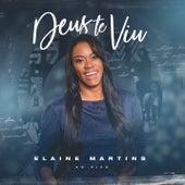 Deus Te Viu (Ao Vivo) de Elaine Martins