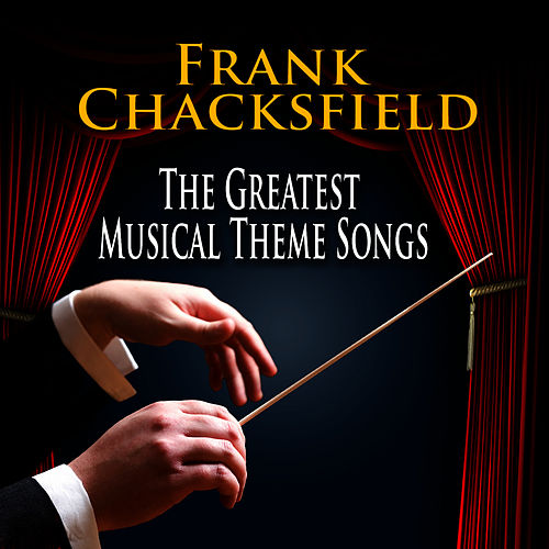 Greatest Musical Theme Songs by Frank Chacksfield And His Orchestra