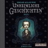 Unheimliche Geschichten, Band 2 (Ungekürzt) von Edgar Allan Poe