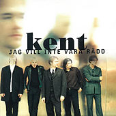 Jag vill inte vara rädd by Kent