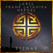 Heroes de Frank Latanika Larss