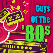 Guys of the '80s (Re-Recorded / Remastered Versions) de Various Artists