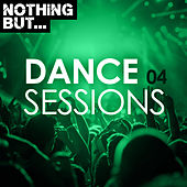 Nothing But... Dance Sessions, Vol. 04 de Various Artists