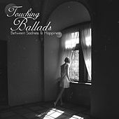 Touching Ballads: Between Sadness & Happiness von Various Artists