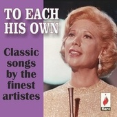 To Each His Own: Classic Songs by the Finest Artistes de Various Artists