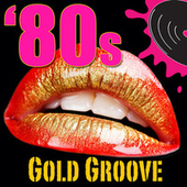 80s Gold Groove (Re-Recorded / Remastered Versions) von Various Artists