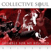 Tremble for My Beloved (Reissue) by Collective Soul