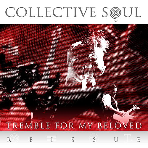 Tremble For My Beloved [Reissue] by Collective Soul