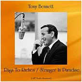 Rags To Riches / Stranger In Paradise (All Tracks Remastered) by Tony Bennett