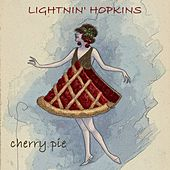 Cherry Pie von Lightnin' Hopkins