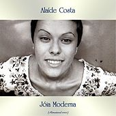 Jóia Moderna (Remastered 2020) by Alaide Costa