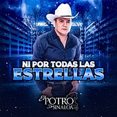 Ni por Todas las Estrellas (En Vivo) by El Potro De Sinaloa