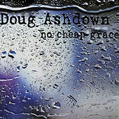 No Cheap Grace van Doug Ashdown