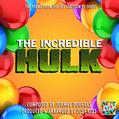 The Incredible Hulk Theme (From