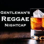 Gentleman's Reggae Nightcap de Various Artists