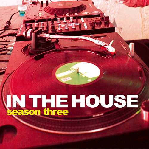In the House - Season Three by Various Artists