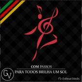 Com Passos: Para Todos Brilha um Sol by Guilherme Valadas