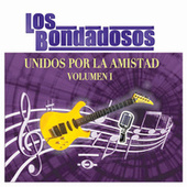 Unidos por la Amistad, Vol 1 by Los Bondadosos