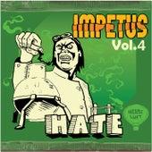 Impetus Vol. 4: Hate di Various Artists