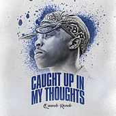 Caught Up In My Thoughts van Quando Rondo