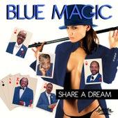 Share a Dream de Blue Magic
