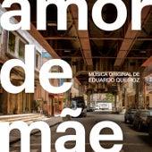 Amor de Mãe - Música Original de Eduardo Queiroz de Vários Artistas
