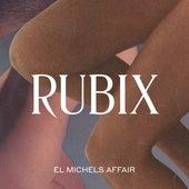 Rubix de El Michels Affair