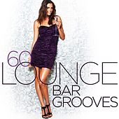 60 Lounge Bar Grooves von Various Artists