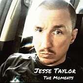 The Moments von Jesse Taylor