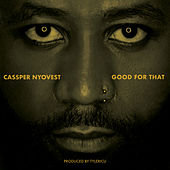 Good For That von Cassper Nyovest