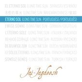 Eterno Sol (Long Time Sun) [Portuguese / Português] de Jai-Jagdeesh