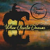 When Charlie Dreams by Branded Bluegrass