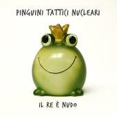 Il Re è nudo di Pinguini Tattici Nucleari