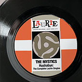 Hushabye: The Complete Laurie Singles de The Mystics