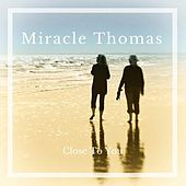 Close to You de Miracle Thomas