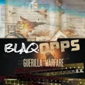 Blaq Opps: Guerilla Warfare by Blaq