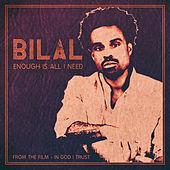 Enough Is All I Need de Bilal