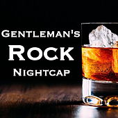 Gentleman's Rock Nightcap by Various Artists