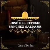 José del Refugio Sánchez Saldaña von Cuco Sanchez