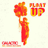 Float up (feat. Anjelika Jelly Joseph) by Galactic