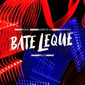 Bate Leque (Johnny Bass Remix) de Breno Barreto DJ Tommy Love