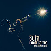 Sofa, Good Coffee and Nothing Else by Various Artists