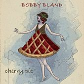 Cherry Pie by Bobby Blue Bland