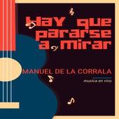Hay que pararse a mirar (En vivo) de Manuel de La Corrala