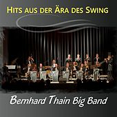 Hits aus der Ära des Swing by Bernhard Thain Big Band