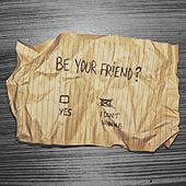 Be Your Friend von Robert Grace