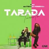 Tarada by Mateca CMK